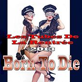 Born to Die (Les Tubes De La Rentrée 2013) by Various Artists