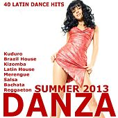 Danza! Summer 2013 (Kuduro, Bachata, Salsa, Kizomba, Reggaeton, Cubaton, Merengue, Mambo, Urban Latin) by Various Artists