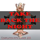 Take Back the Night (Compilation Hits Summer 2013) by Various Artists