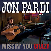 Missin' You Crazy by Jon Pardi