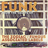 Funk from the Vaults of the Zodiac / Fungus Associated Labels by Various Artists