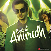 Best of Anirudh by Anirudh Ravichander