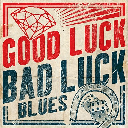 Good Luck, Bad Luck Blues by Various Artists