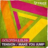 Tension / Make You Jump by Goldfish