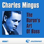 The Baron's Art Of Bass - Vol. 1 by Charles Mingus