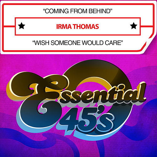 Coming from Behind / Wish Someone Would Care (Digital 45) by Irma Thomas
