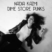 Dime Store Punks by Nadia Kazmi