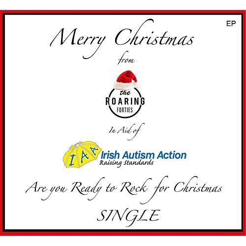 Are You Ready to Rock for Christmas by The Roaring Forties