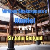 William Shakespeare's Hamlet Part 3 by Sir John Gielgud