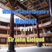 William Shakespeare's Hamlet Part 1 by Sir John Gielgud