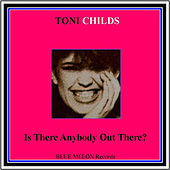 Is There Anybody Out There by Toni Childs