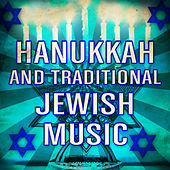 Hannukah and Traditional Jewish Music by Various Artists