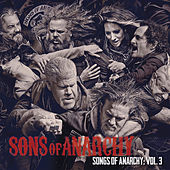 Songs of Anarchy: Volume 3 by
