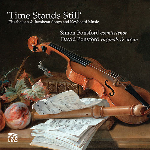 Time Stands Still Elizabethan & Jacobean Songs and Keyboard Music by David Ponsford