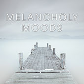 Melancholy Moods by Various Artists