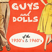 Guys and Dolls of the 1950's & 1960's by Various Artists