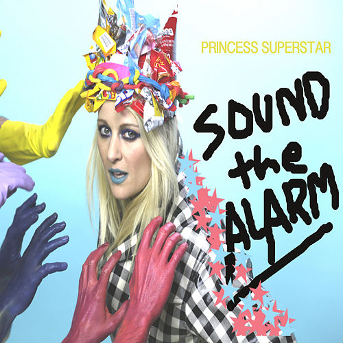 Sound the Alarm by Princess Superstar