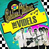 Golden Oldies by The Videls