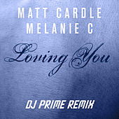 Loving You (DJ Prime Remix) by Melanie C