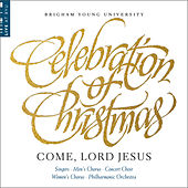 Celebration of Christmas: Come, Lord Jesus by Various Artists