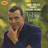 500 Miles Away from Home by Bobby Bare