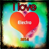 I love Electro 2014, Vol. 2 (Top 20 Hardstyle Bonce Extended Electro Swing House Edm Dance Club Hits for Dancefloor) by Various Artists