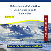 Relaxation and Meditation with Nature Sounds - Rain at Sea - Sounds of a Rain shower with Music by Rettenmaier