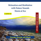 Relaxation and Meditation with Nature Sounds - Storm at Sea - Thunder Sounds with Music by Rettenmaier