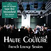 Haute Couture, Vol. 4 - French Lounge Session by Various Artists
