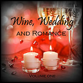 Wine, Wedding and Romance, Vol. 1 von Various Artists