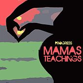 Mama's Teachings by The Progress