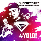 Yolo (Remixes) by Superfreakz