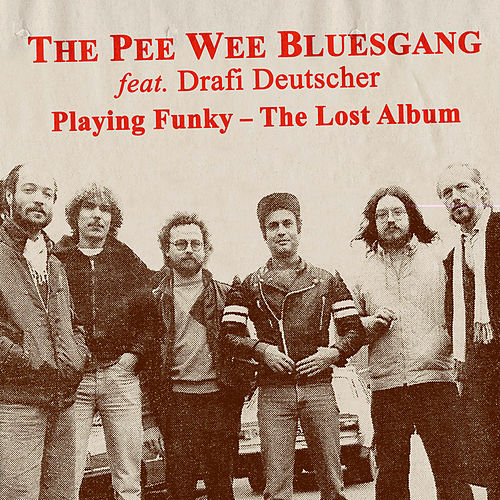 Playing Funky - The Lost Album by Pee Wee Bluesgang