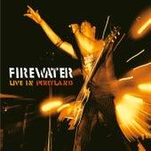 Live in Portland von Firewater
