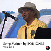 Songs Written by Bob Jones Vol. 1 by Various Artists
