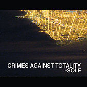 Crimes Against Totality by Sole
