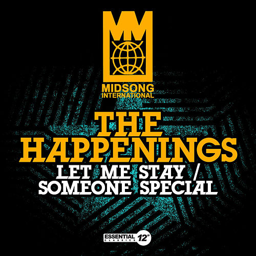 Let Me Stay / Someone Special by The Happenings