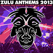 Zulu Anthems 2013 by Various Artists