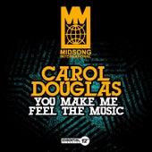 You Make Me Feel the Music by Carol Douglas