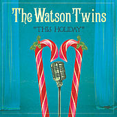 This Holiday - Single by The Watson Twins