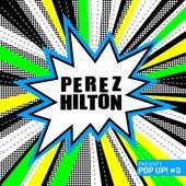 Perez Hilton Presents Pop Up #3 by Various Artists