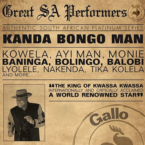 Great South African Performers - Kanda Bongo Man by Kanda Bongo Man