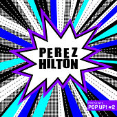 Perez Hilton Presents Pop Up! #2 by Various Artists