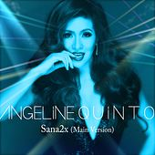 Sana2x (Main Version) by Angeline Quinto