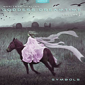 Meritage Healing: Goddess Dreamtime (Symbols), Vol. 3 by Various Artists
