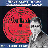 Gimme Blues: Clarence Williams' Washboard Bands 1926-29 by Clarence Williams