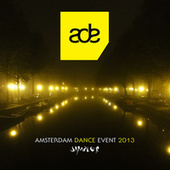 Amsterdam Dance Event 2013 Sampler by Various Artists