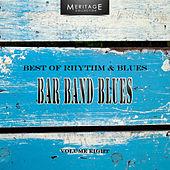 Meritage Best of Rhythm & Blues: Bar Band Blues, Vol. 8 by Various Artists