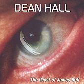 The Ghost of James Bell by Dean Hall