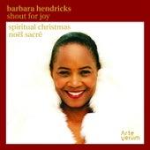 Shout for Joy - Spiritual Christmas by Barbara Hendricks